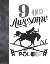 9 And Awesome At Polo: Sketchbook Gift For Polo Players - Horseback Ball & Mallet Sketchpad To Draw And Sketch In