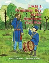 I Was a Drummer Boy in the American Civil War