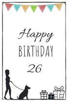 Happy Birthday 26 - Dog Owner