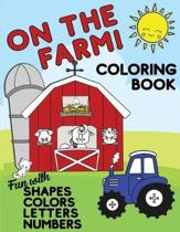 On The Farm Coloring Book Fun With Shapes Colors Numbers Letters: Big Activity Workbook for Toddlers & Kids Ages 1-5 for Preschool or Kindergarten Pre