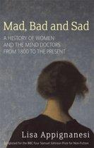 Mad, Bad and Sad