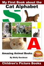 My First Book about the Cat Alphabet: Amazing Animal Books - Children's Picture Books