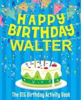 Happy Birthday Walter - The Big Birthday Activity Book