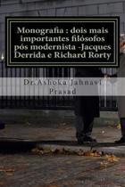 Monografia: dois mais importantes fil�sofos p�s modernista -Jacques Derrida e Richard Rorty