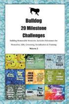 Bulldog 20 Milestone Challenges Bulldog Memorable Moments.Includes Milestones for Memories, Gifts, Grooming, Socialization & Training Volume 2