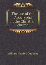 The Use of the Apocrypha in the Christian Church