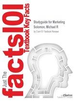 Studyguide for Marketing by Solomon, Michael R, ISBN 9780134024714