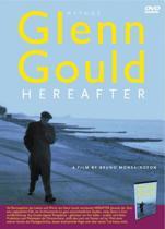 Glenn Gould - Glenn Gould - Hereafter