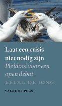 Laat een crisis niet nodig zijn