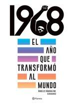1968. El año que transformo al mundo