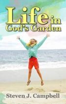 Life in God's Garden