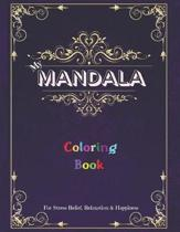 My Mandala Coloring Book: For Stress Relief, Relaxation & Happiness