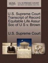 U.S. Supreme Court Transcript of Record Equitable Life Assur Soc of U S V. Brown