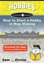 How to Start a Hobby in Map Making