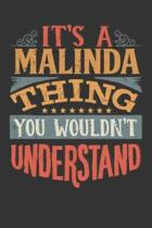 Its A Malinda Thing You Wouldnt Understand: Malinda Diary Planner Notebook Journal 6x9 Personalized Customized Gift For Someones Surname Or First Name