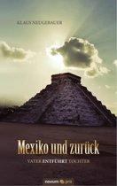 Mexiko und zurück