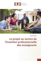 Le Projet Au Service de l'Insertion Professionnelle Des Enseignants