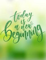 Academic Planner 2019-2020 - Motivational Quotes - Today is a New Beginning: Plan your monthly/weekly schedule (August 2019-August 2020)