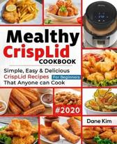 Mealthy CrispLid Cookbook For Beginners: Simple, Easy and Delicious CrispLid Recipes that Anyone Can Cook