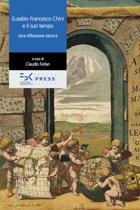 Eusebio Francesco Chini e il suo tempo. Una riflessione storica