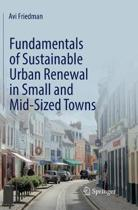 Fundamentals of Sustainable Urban Renewal in Small and Mid-Sized Towns