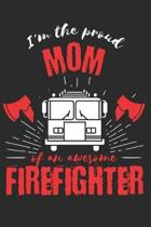 Proud Mom of an Awesome Firefighter: Gift Notebook 115 Blank Ruled Lined Pages Notes Journal