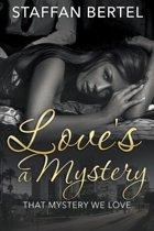 Love's a Mystery