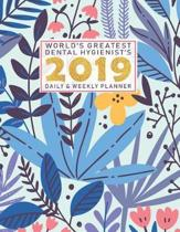 World's Greatest Dental Hygienist's 2019 Daily & Weekly Planner