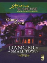 Danger in a Small Town (Mills & Boon Love Inspired Suspense) (Carolina Justice - Book 1)