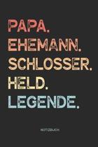 Papa. Ehemann. Schlosser. Held. Legende. - Notizbuch