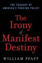 The Irony of Manifest Destiny