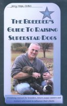Breeder's Guide To Raising Superstar Dogs