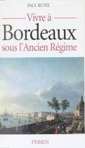 Vivre à Bordeaux sous l'Ancien Régime