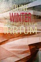 Ohne Winter W re Das Leben Ein Irrtum