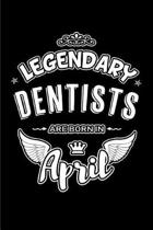 Legendary Dentists Are Born in April