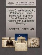 Julius C. Werbrouck, Jr., Petitioner, V. United States. U.S. Supreme Court Transcript of Record with Supporting Pleadings
