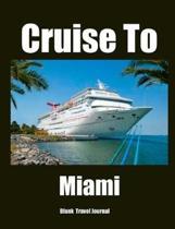 Cruise to Miami Travel Journal