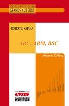 Robert S. Kaplan - ABC, ABM, BSC