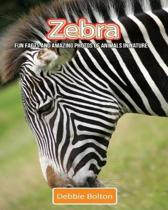 Zebra: Fun Facts and Amazing Photos of Animals in Nature