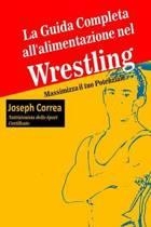 La Guida Completa All'alimentazione Nel Wrestling