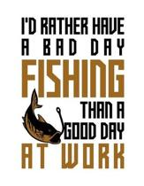 I'd rather have a bad day fishing than a good day at work: Composition notebook journal, Perfect gift item