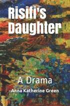 Risifi's Daughter: A Drama