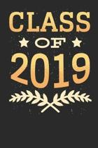 Class of 2019: Blank Lined Notebook for Graduation Classes 2019 - 6x9 Inch - 120 Pages