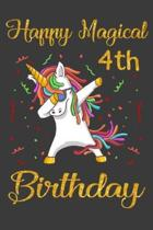 Happy Magical 4th Birthday: Unicorn Birthday Notebook Gift for Girls 4 Years Old, a Unique Birthday Unicorn Gifts for Girls 4 Years Old Who Loves