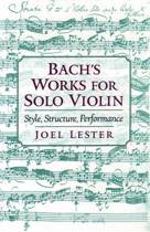 Bach's Works for Solo Violin