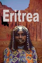 History and Culture of Eritrea, Republic of Eritrea, Eritrea