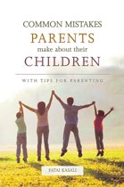 Common Mistakes Parents Make About Their Children