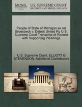 People of State of Michigan Ex Rel Groesbeck V. Detroit United Ry U.S. Supreme Court Transcript of Record with Supporting Pleadings