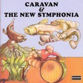 Caravan & The New Symphonia: The Whole Concert