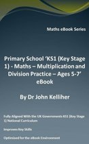 """Primary School """"KS1 (Key Stage 1) - Maths - Multiplication and Division Practice – Ages 5-7' eBook"""